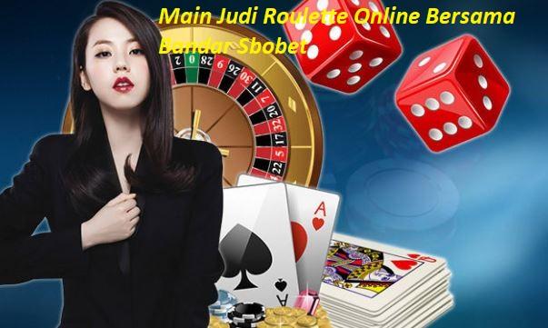 Main Judi Roulette Online Bersama Bandar Sbobet
