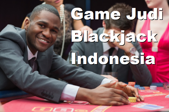 Game Judi Blackjack Indonesia
