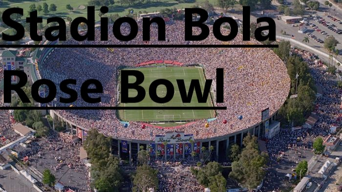Stadion Bola Rose Bowl