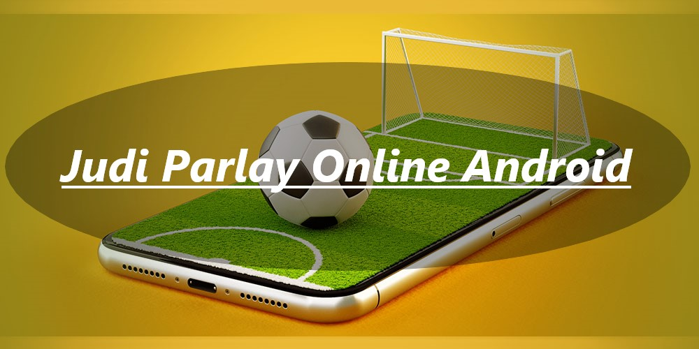 judi parlay online android