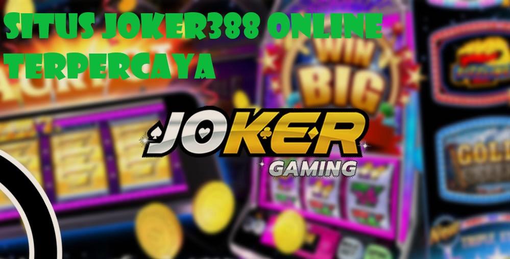Memilih Tempat Bermain Joker388