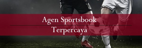 Agen Sportsbook Terpercaya