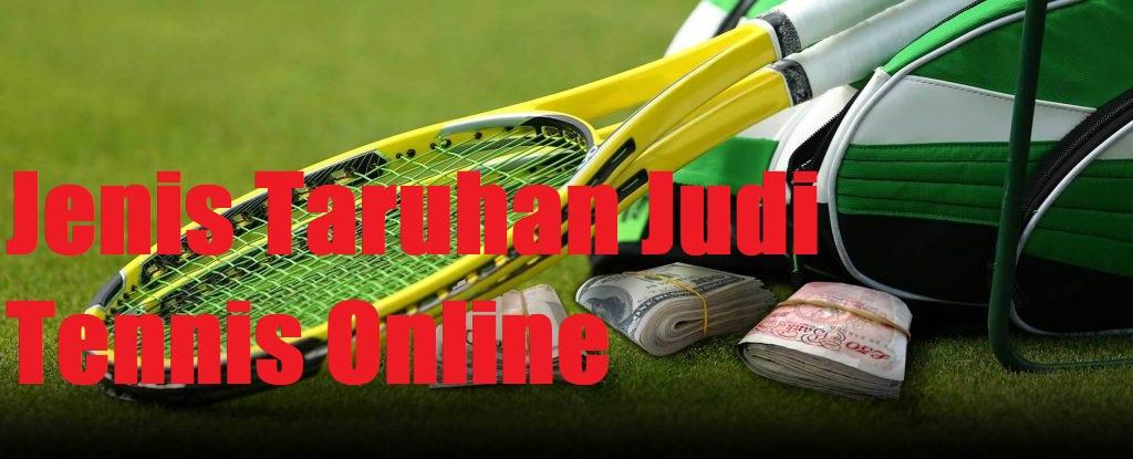 Jenis Taruhan Judi Tennis Online